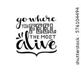 Go Where You Feel The Most...