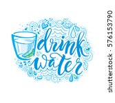 drink more water. hand drawn... | Shutterstock .eps vector #576153790