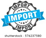 import. stamp. sticker. seal.... | Shutterstock .eps vector #576237580