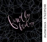 finally friday.inspiring quote... | Shutterstock .eps vector #576239248