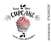 hand drawn sketch cupcake... | Shutterstock .eps vector #576240229