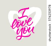 i love you card. handwritten... | Shutterstock .eps vector #576253978