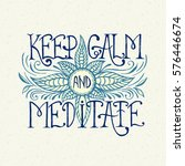 handwritten quote keep calm and ... | Shutterstock .eps vector #576446674