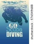 go scuba diving. design poster... | Shutterstock .eps vector #576549688
