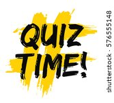 quiz time  brush lettering... | Shutterstock .eps vector #576555148