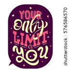 your only limit is you.... | Shutterstock .eps vector #576586570