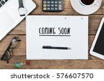 words coming soon on notebook ... | Shutterstock . vector #576607570