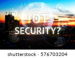 security in internet of things  ... | Shutterstock . vector #576703204