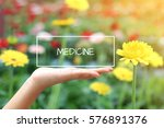 medicine word on the white box. ... | Shutterstock . vector #576891376