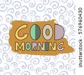 good morning lettering on the... | Shutterstock .eps vector #576960430