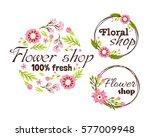 floral shop badge decorative... | Shutterstock .eps vector #577009948