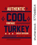 authentic cool vintage turkey t ... | Shutterstock .eps vector #577068814