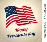 happy presidents day  greeting... | Shutterstock .eps vector #577085983