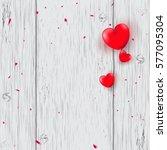 valentine's day. romantic... | Shutterstock .eps vector #577095304