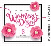 8 march  international women's... | Shutterstock .eps vector #577191559