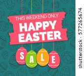 happy easter sale offer  banner ... | Shutterstock .eps vector #577265674