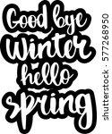 text   ''good bye winter hello... | Shutterstock .eps vector #577268950