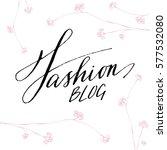 hand written lettering  ...   Shutterstock .eps vector #577532080