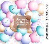 happy birthday greeting card.... | Shutterstock .eps vector #577550770