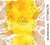 watercolor background with corn ... | Shutterstock .eps vector #577584178