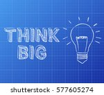 light bulb and think big text... | Shutterstock .eps vector #577605274