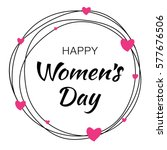 happy womens day hand drawn... | Shutterstock .eps vector #577676506