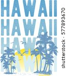 hawaii surf beach typography  t ... | Shutterstock .eps vector #577893670