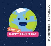 happy earth day 22 april with... | Shutterstock .eps vector #577926100