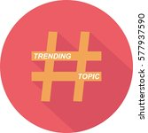 trending topic with hashtag... | Shutterstock .eps vector #577937590