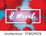 red paper cut flower. 8 march.... | Shutterstock .eps vector #578029078
