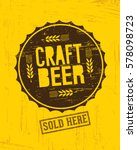 craft beer brewery artisan... | Shutterstock .eps vector #578098723