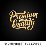 premium quality lettering... | Shutterstock .eps vector #578114989