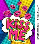 kiss me word bubble. message in ... | Shutterstock .eps vector #578150674