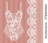 body. lingerie. lacy beautiful... | Shutterstock .eps vector #578304064