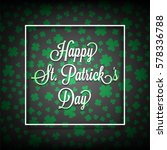 saint patrick's day card with... | Shutterstock .eps vector #578336788