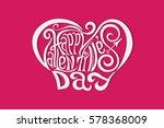 happy valentines day hand... | Shutterstock . vector #578368009