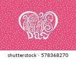 happy valentines day hand... | Shutterstock . vector #578368270