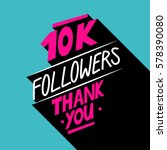 10k followers  thank you card... | Shutterstock .eps vector #578390080
