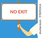 no exit. hand holding wooden... | Shutterstock .eps vector #578392414