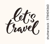 vector let's travel lettering.... | Shutterstock .eps vector #578404360