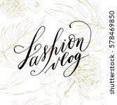 hand written lettering  ... | Shutterstock .eps vector #578469850