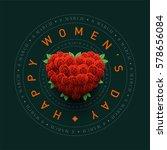 vector women's day greeting... | Shutterstock .eps vector #578656084