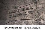 basketball champions logo. 3d...   Shutterstock . vector #578660026