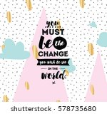 you must be the change you wish ... | Shutterstock .eps vector #578735680