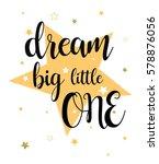 dream big little one typography ... | Shutterstock .eps vector #578876056