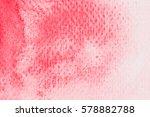 pink watercolor texture... | Shutterstock . vector #578882788