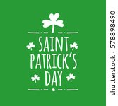hand drawn saint patrick's day... | Shutterstock .eps vector #578898490