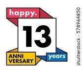 13 years anniversary...   Shutterstock .eps vector #578964850