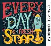 calligraphy inspirational quote.... | Shutterstock .eps vector #578975374