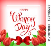 happy women's day. festive... | Shutterstock .eps vector #578980219